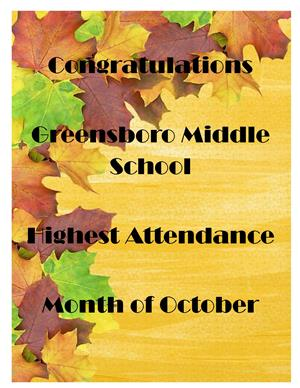 congratulations greensboro middle school highest attendance month of october